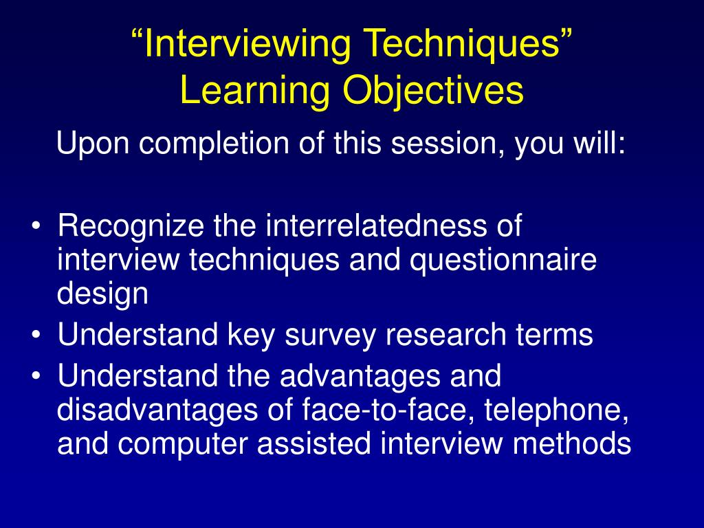 """Interviewing Techniques"""