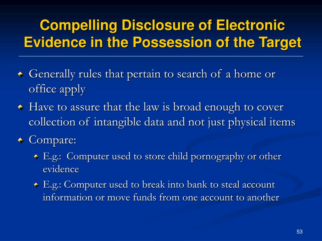 Compelling Disclosure of Electronic Evidence in the Possession of the Target