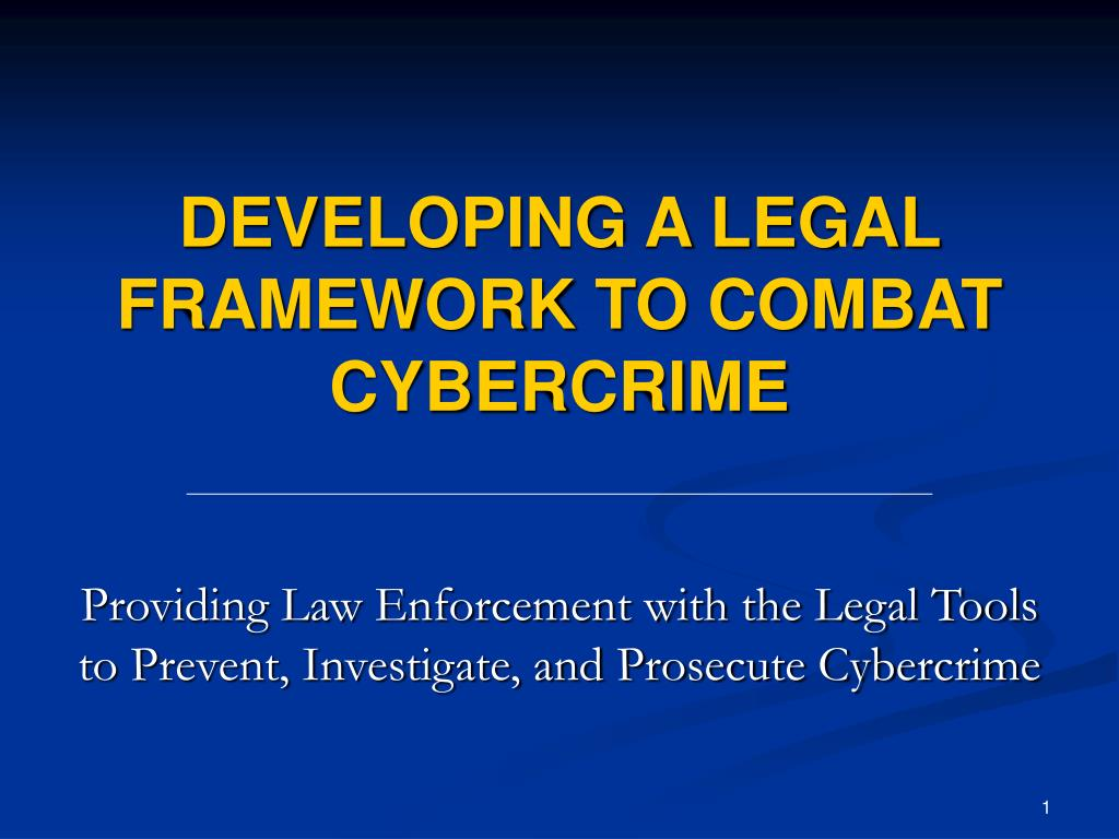 developing a legal framework to combat cybercrime l.
