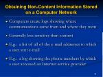 obtaining non content information stored on a computer network45
