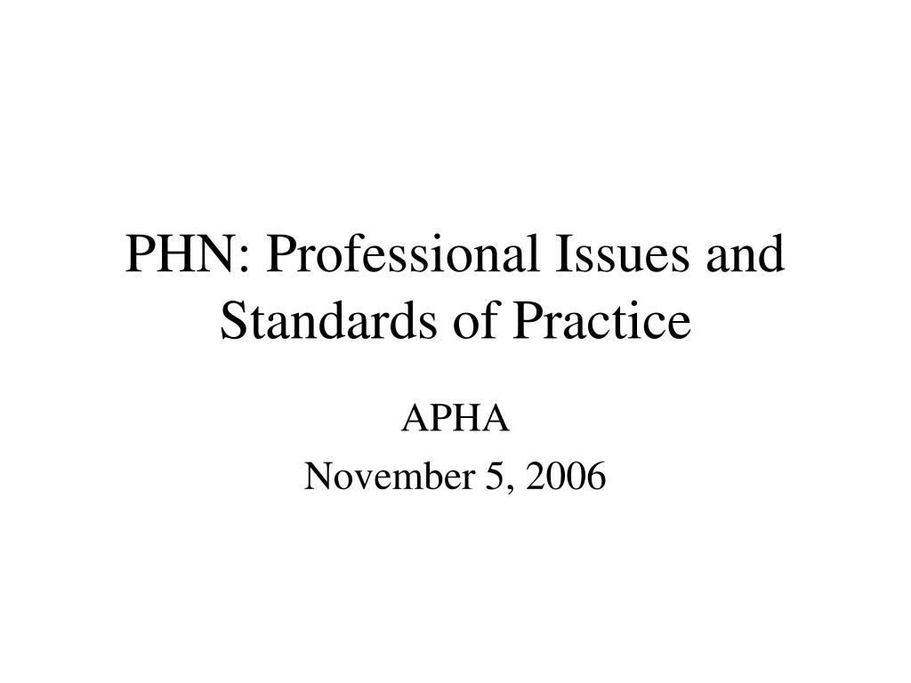 phn professional issues and standards of practice l.