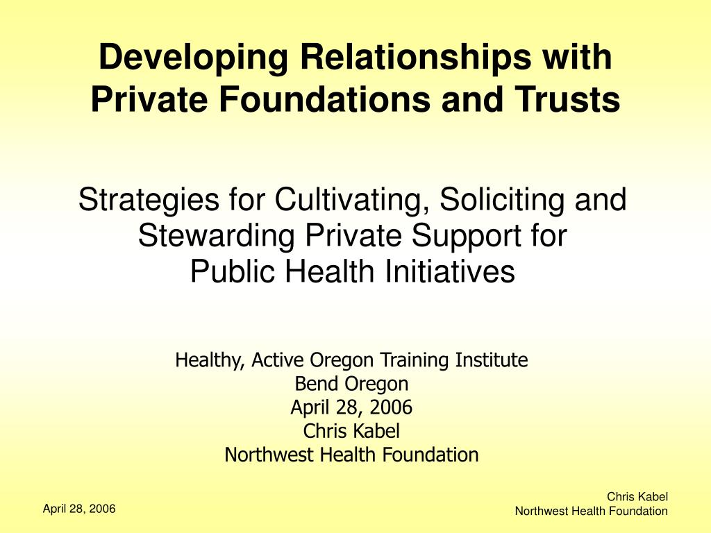 developing relationships with private foundations and trusts l.