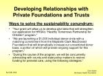 developing relationships with private foundations and trusts10