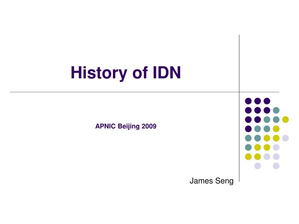 history of idn apnic beijing 2009 l.