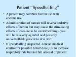 patient speedballing