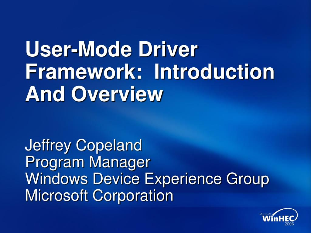user mode driver framework introduction and overview l.