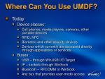 where can you use umdf