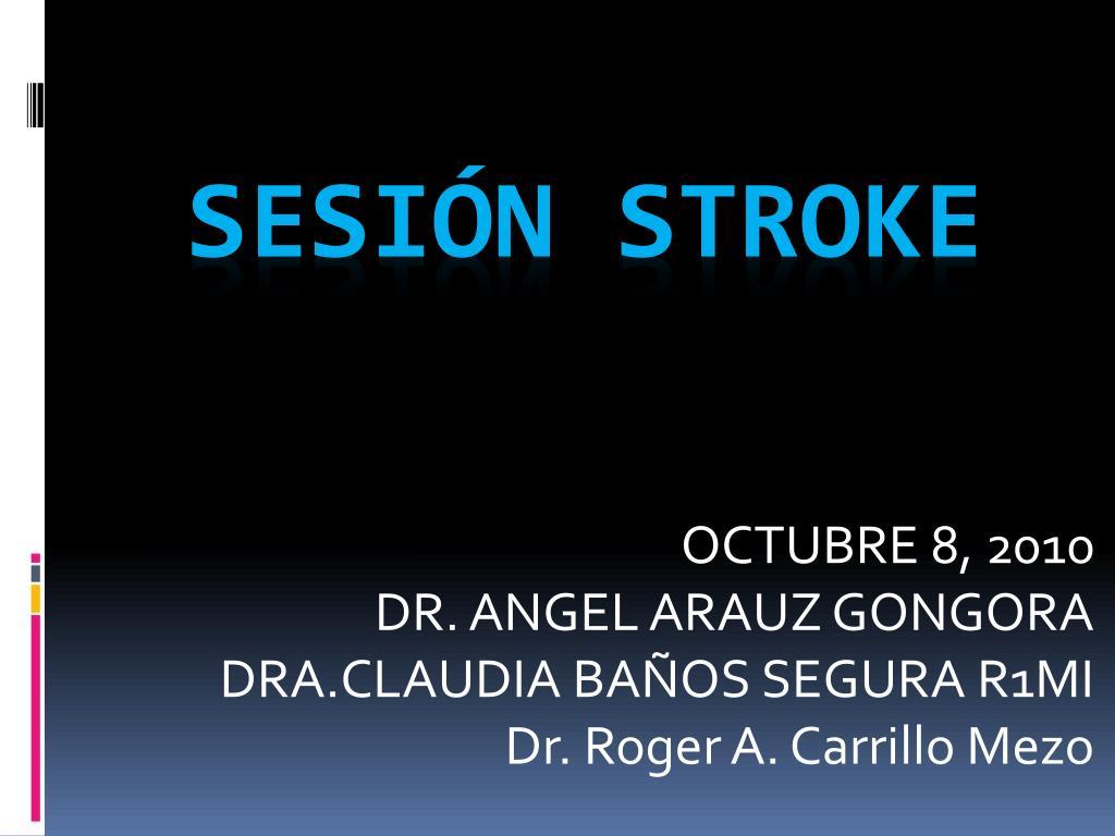 octubre 8 2010 dr angel arauz gongora dra claudia ba os segura r1mi dr roger a carrillo mezo l.