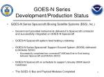 goes n series development production status
