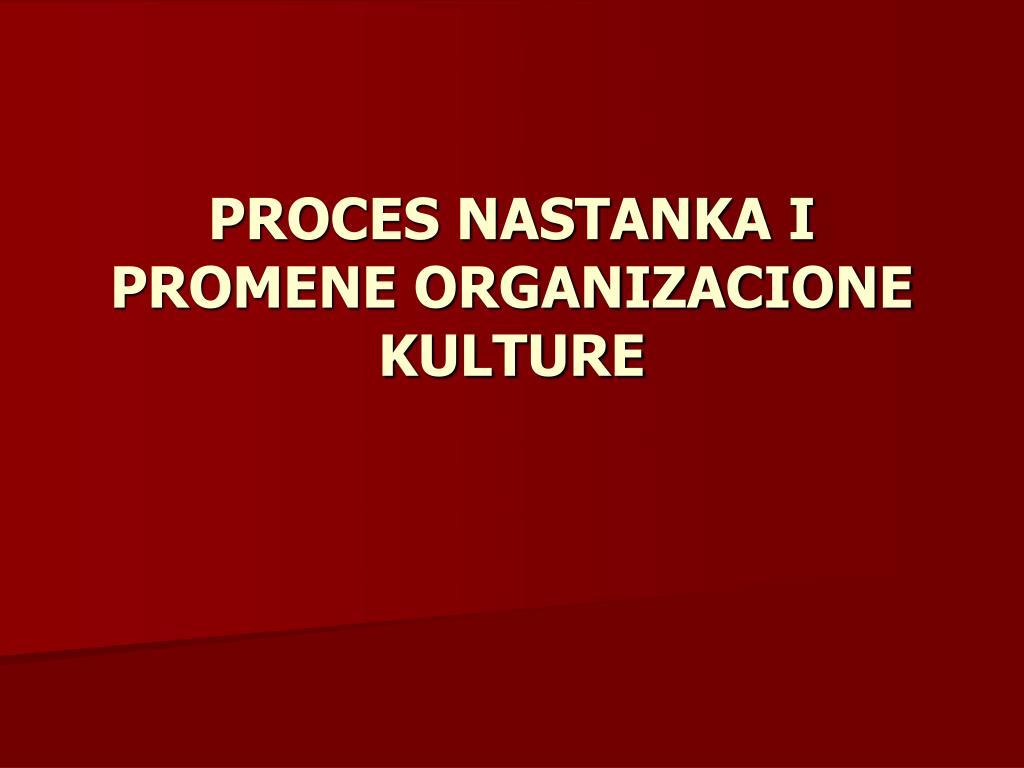 proces nastanka i promene organizacione kulture l.