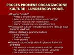 proces promene organizacione kulture lundbergov model22