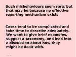 such misbehaviours seem rare but that may be because no effective reporting mechanism exists