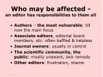 who may be affected an editor has responsibilities to them all