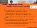 collaborations in itrl phase 3 education training implementation