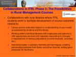 collaborations in itrl phase 3 the possibilities in rural management courses