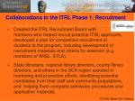 collaborations in the itrl phase 1 recruitment