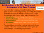 collaborations in the itrl planning and development of the grant proposal17