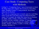 case study computing taxes with methods