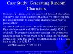 case study generating random characters