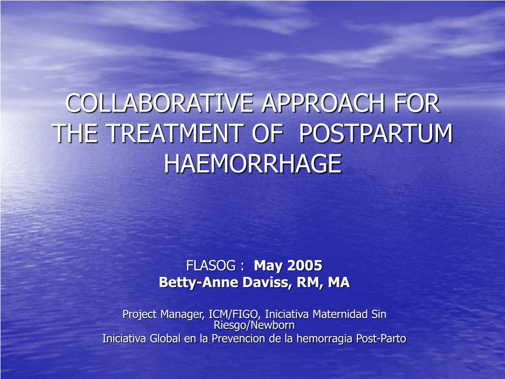 collaborative approach for the treatment of postpartum haemorrhage l.