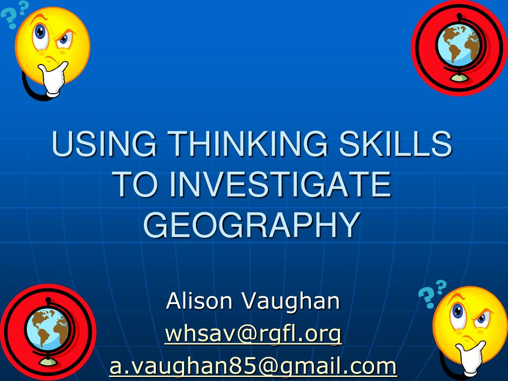 using thinking skills to investigate geography l.