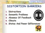 distortion barriers