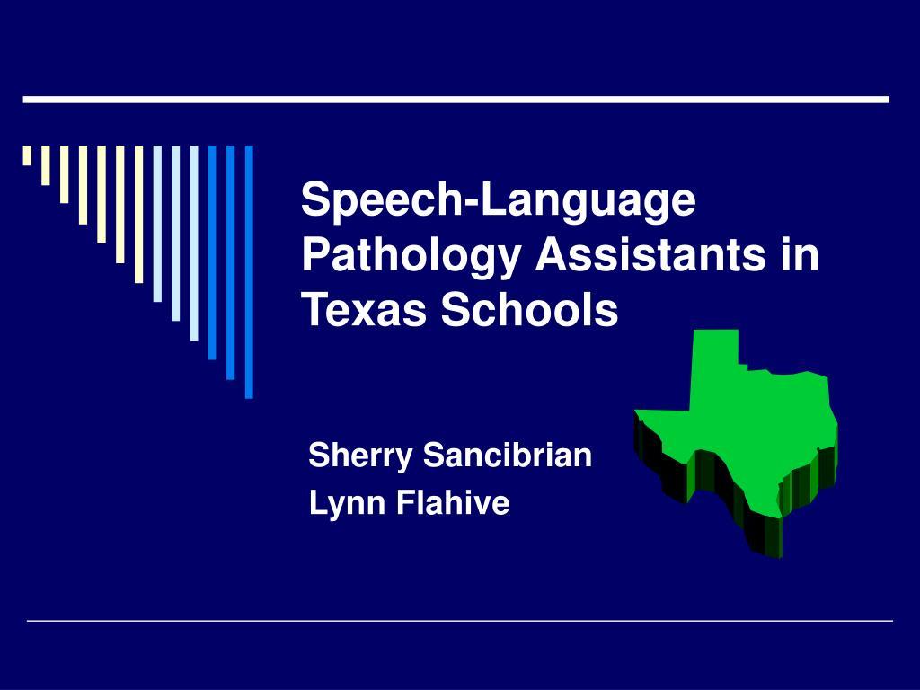 speech language pathology assistants in texas schools l.