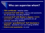 who can supervise whom