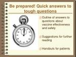 be prepared quick answers to tough questions