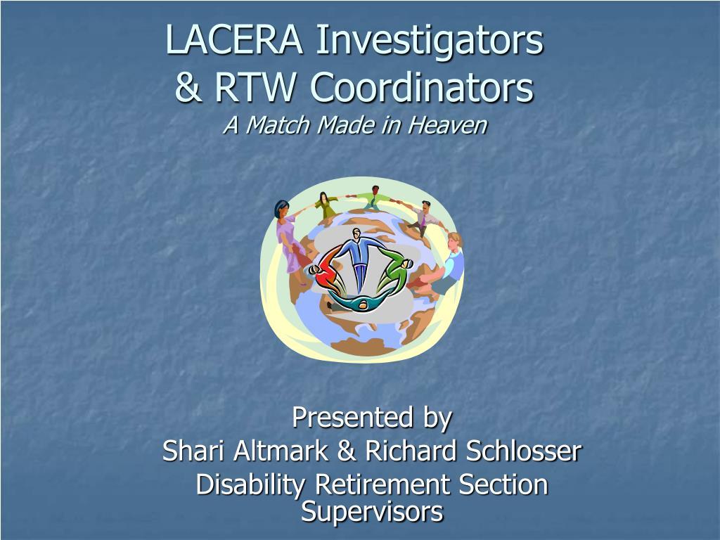 lacera investigators rtw coordinators a match made in heaven l.