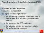 data acquisition data collection unit dcu