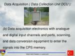 data acquisition data collection unit dcu14