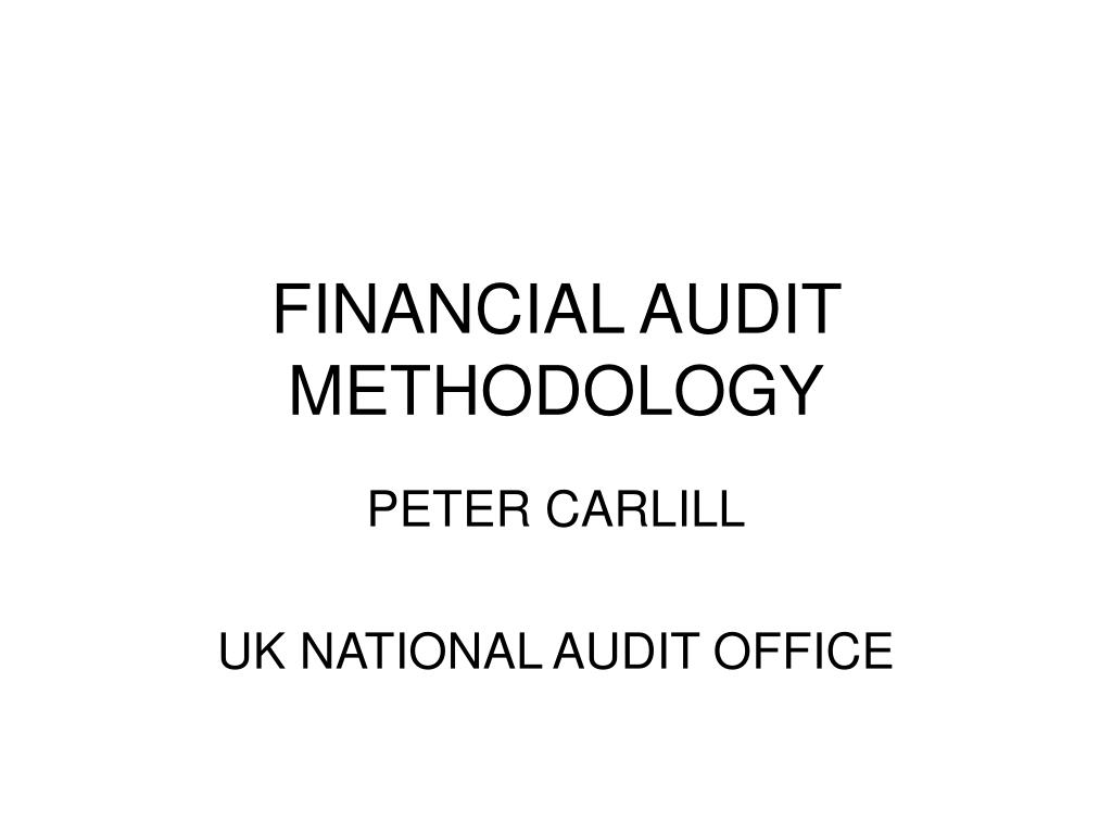 FINANCIAL AUDIT METHODOLOGY