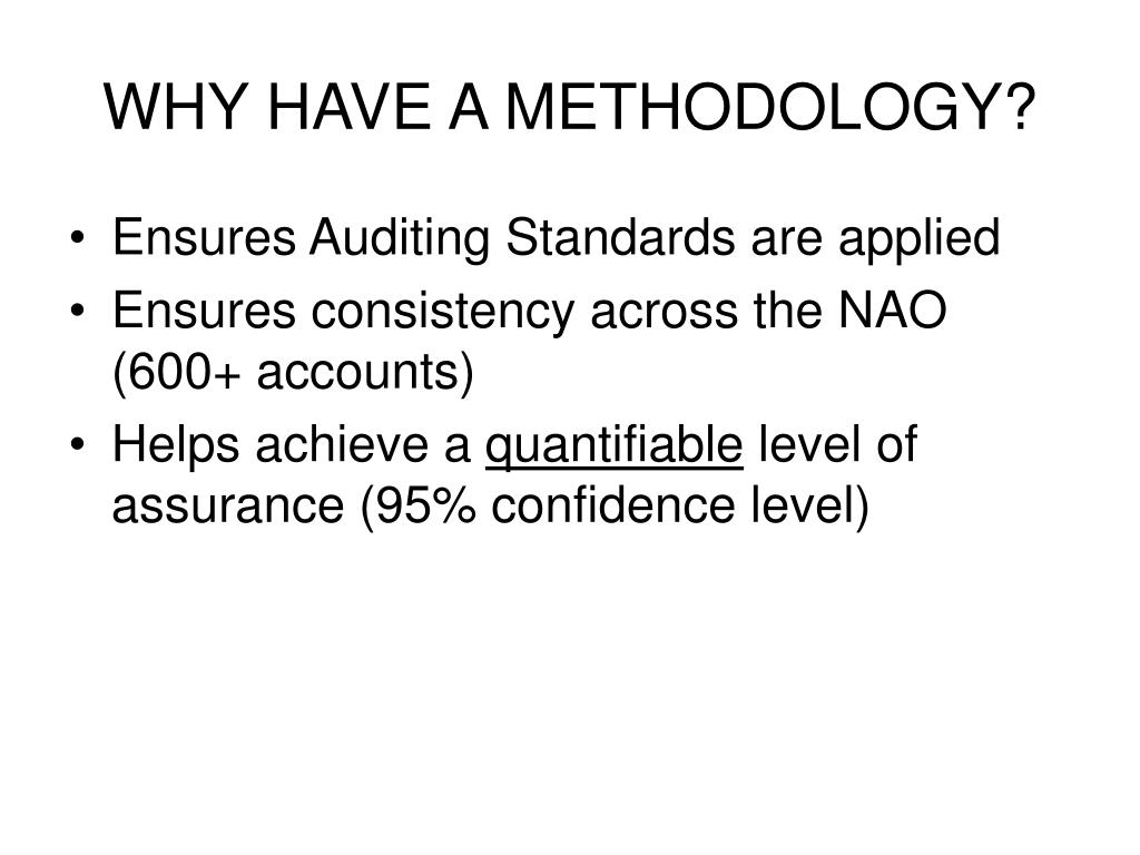 WHY HAVE A METHODOLOGY?