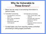 why so vulnerable to these errors22