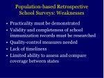 population based retrospective school surveys weaknesses