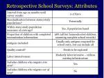 retrospective school surveys attributes
