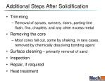 additional steps after solidification