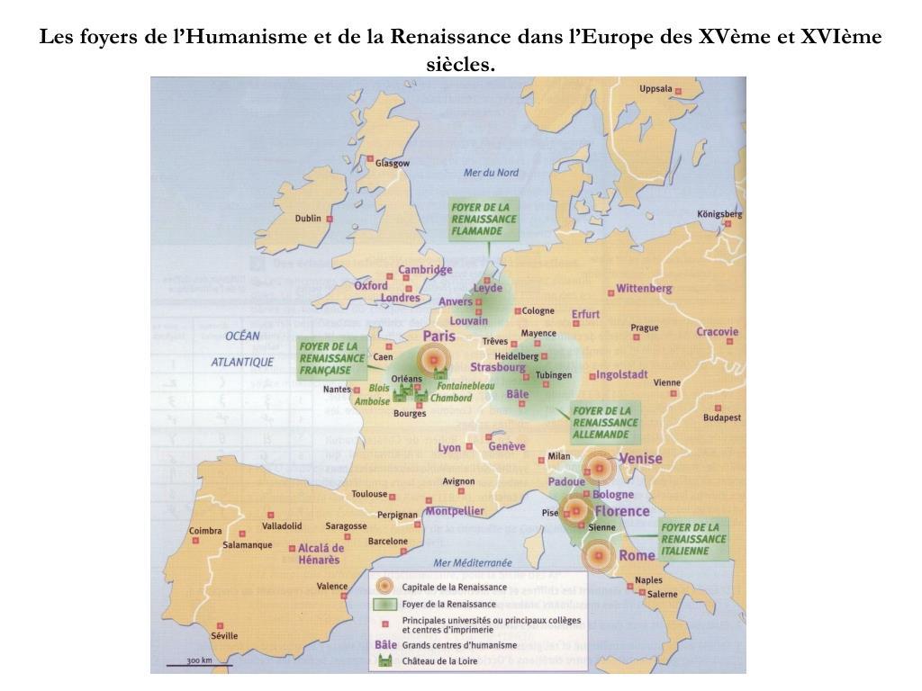 les foyers de l humanisme et de la renaissance dans l europe des xv me et xvi me si cles l.