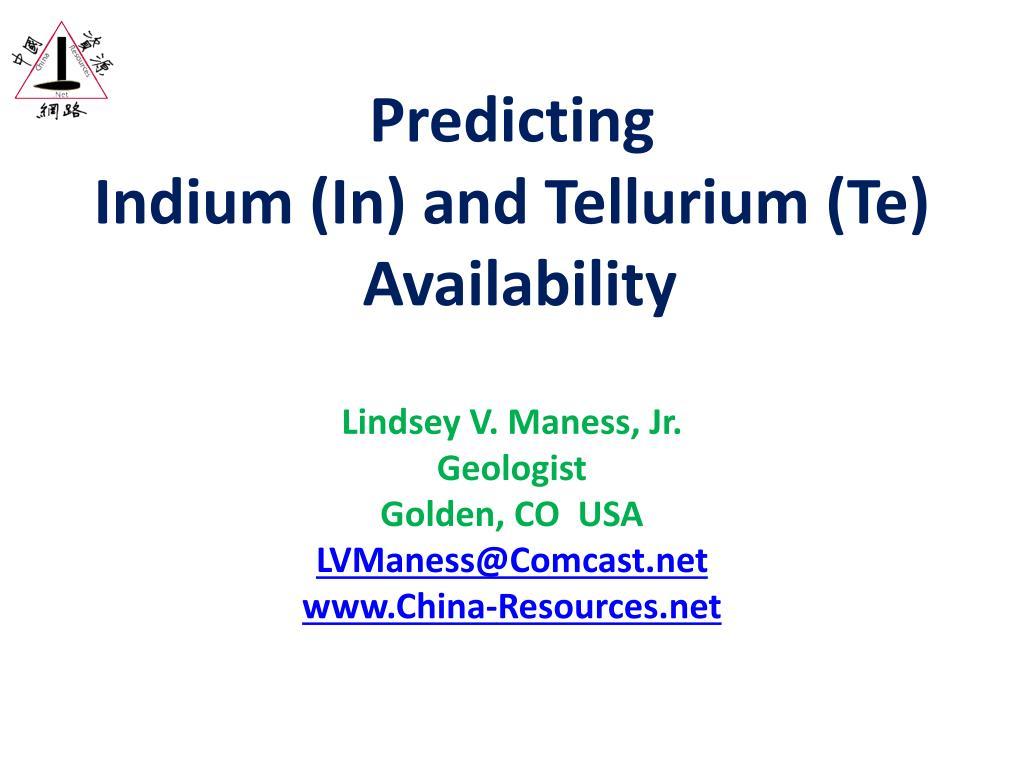 predicting indium in and tellurium te availability l.