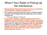 what if your radio is picking up the interference