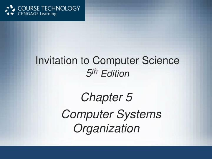 Ppt Invitation To Computer Science 5 Th Edition Powerpoint