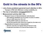 gold in the streets in the 90 s