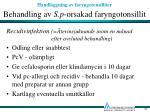 behandling av s p orsakad faryngotonsillit22