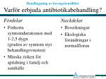 varf r erbjuda antibiotikabehandling