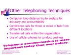 other telephoning techniques