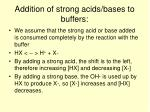 addition of strong acids bases to buffers
