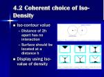 4 2 coherent choice of iso density