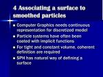 4 associating a surface to smoothed particles
