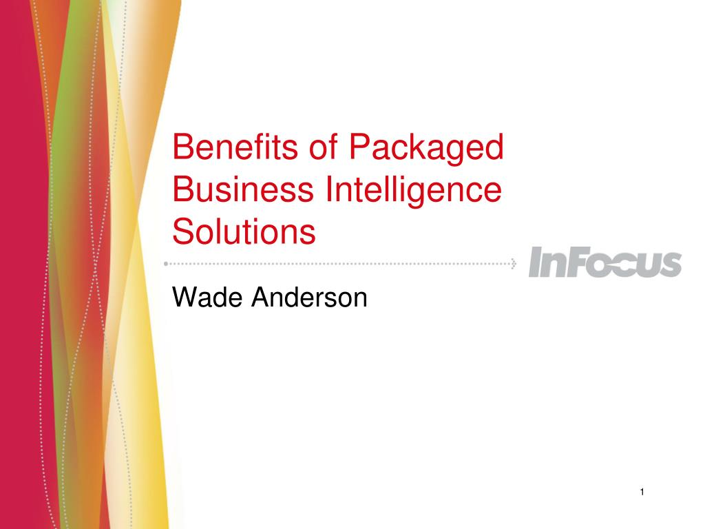 benefits of packaged business intelligence solutions l.